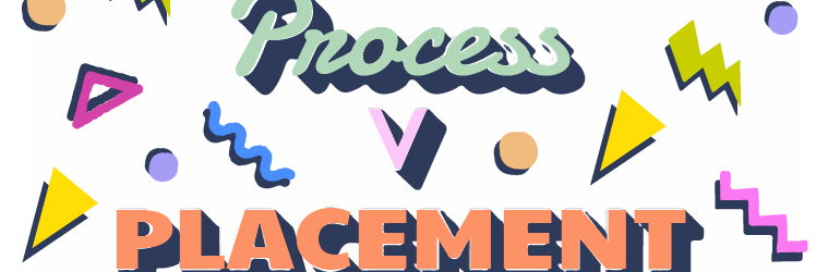placement v process